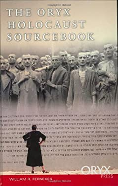 The Oryx Holocaust Sourcebook 9781573562959