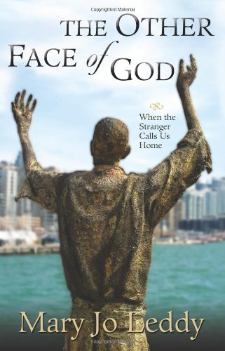 The Other Face of God: When the Stranger Calls Us Home 9781570759109