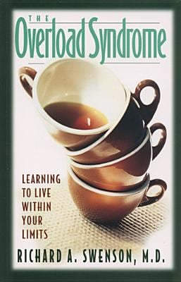 Overload Syndrome: Learning to Live Within Your Limits 9781576831311
