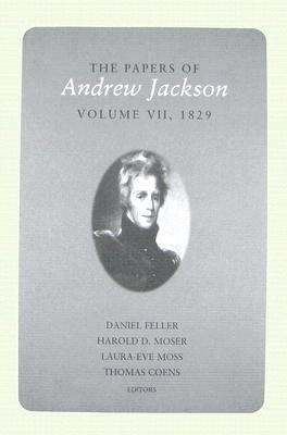 The Papers of Andrew Jackson: Volume VII, 1829 9781572335936