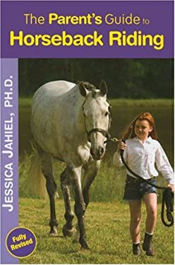 The Parent's Guide to Horseback Riding 9781570762987