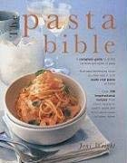 The Pasta Bible: The Definitive Guide to Choosing, Making Cooking and Enjoying Italian Pasta 9781572151642