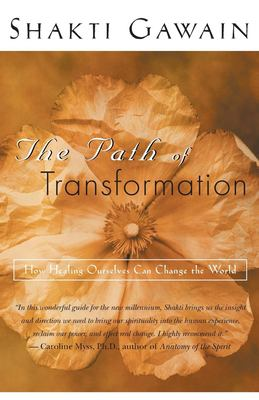 The Path of Transformation: How Healing Ourselves Can Change the World 9781577311546