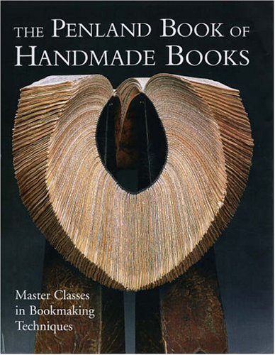 The Penland Book of Handmade Books: Master Classes in Bookmaking Techniques 9781579904746