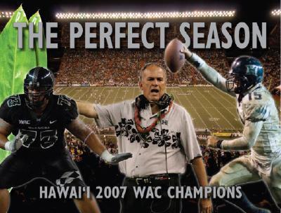 The Perfect Season: Hawai'i 2007 WAC Champions 9781573062879