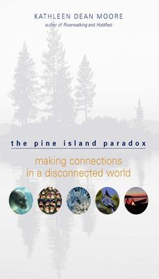 The Pine Island Paradox: Making Connections in a Disconnected World 9781571312815