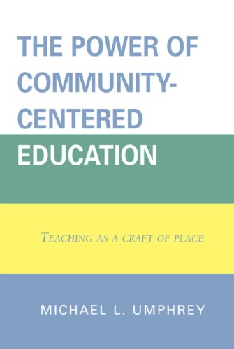 The Power of Community-Centered Education: Teaching as a Craft of Place 9781578866519
