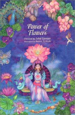 The Power of Flowers: Healing Body and Soul Through the Art and Mysticism of Nature 9781572812574