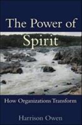 The Power of Spirit: How Organizations Transform 9781576750902