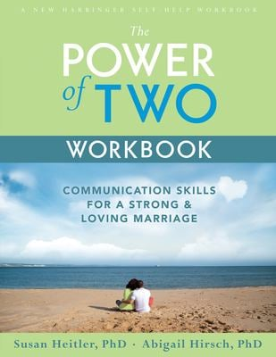 The Power of Two Workbook: Communication Skills for a Strong & Loving Marriage 9781572243347