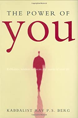 The Power of You: Kabbalistic Wisdom to Create the Movie of Your Life 9781571892478