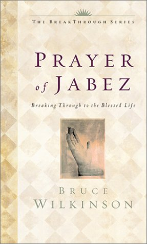 The Prayer of Jabez: Breaking Through to the Blessed Life 9781576737330