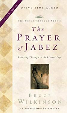 The Prayer of Jabez: Breaking Through to the Blessed Life 9781576738429