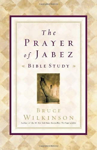 The Prayer of Jabez Bible Study: Breaking Through to the Blessed Life 9781576739792