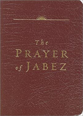 The Prayer of Jabez Leather Edition: Breaking Through to the Blessed Life 9781576738573