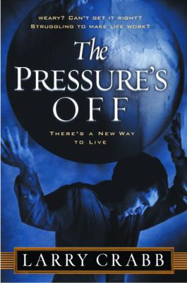 The Pressure's Off: There's a New Way to Live 9781578568451