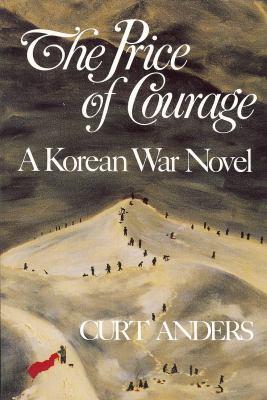 The Price of Courage: A Korean War Novel 9781578600403
