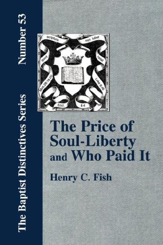 The Price of Soul Liberty and Who Paid It 9781579786021