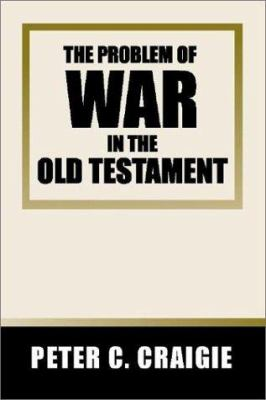 The Problem of War in the Old Testament 9781579108830