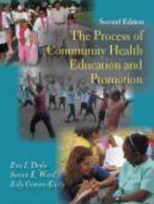 The Process of Community Health Education and Promotion 9781577666103
