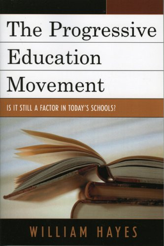 The Progressive Education Movement: Is It Still a Factor in Today's Schools? 9781578865222
