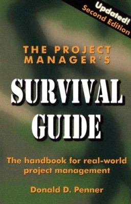 The Project Manager's Survival Guide: The Handbook for Real-World Project Management 9781574771268