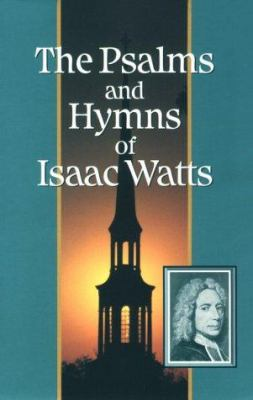 The Psalms and Hymns of Isaac Watts 9781573580694