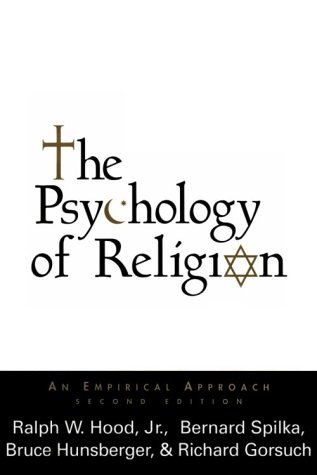 The Psychology of Religion, Second Edition: An Empirical Approach 9781572301160