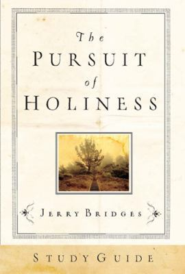 The Pursuit of Holiness Study Guide 9781576839881