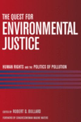 The Quest for Environmental Justice: Human Rights and the Politics of Pollution 9781578051205