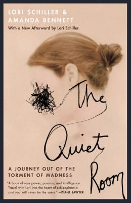 The Quiet Room: A Journey Out of the Torment of Madness 9781570420382