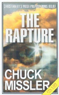 The Rapture: Christianity's Most Preposterous Belief 9781578211975
