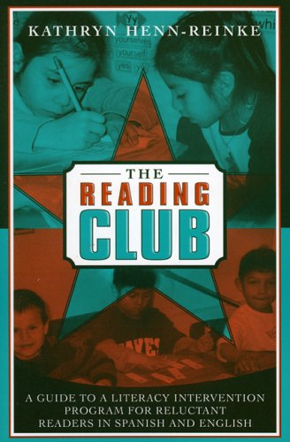 The Reading Club: A Guide to a Literacy Intervention Program for Reluctant Readers in Spanish and English 9781578861682