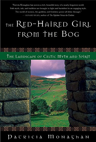The Red-Haired Girl from the Bog: The Landscape of Celtic Myth and Spirit 9781577311904