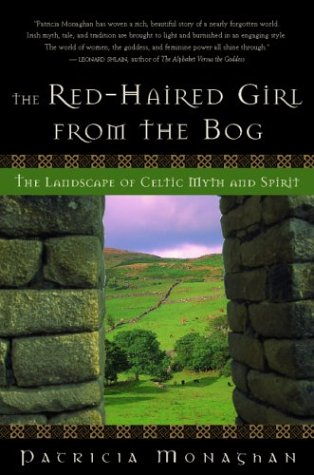 The Red-Haired Girl from the Bog: The Landscape of Celtic Myth and Spirit 9781577314585