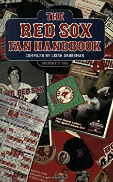 The Red Sox Fan Handbook: Everything You Need to Know to Be a Red Sox Fan or to Marry One 9781579401108
