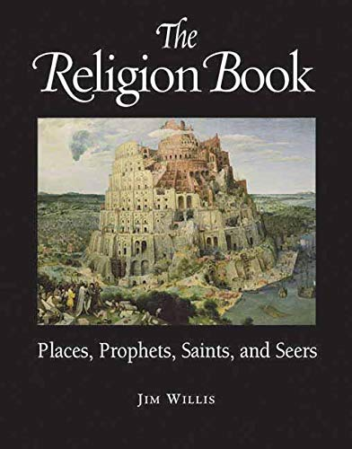 The Religion Book: Places, Prophets, Saints, and Seers 9781578591510