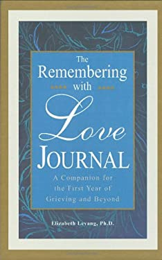 The Remembering with Love Journal: A Companion the First Year of Grieving and Beyond 9781577491262