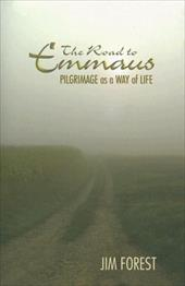 The Road to Emmaus: Pilgrimage as a Way of Life 7055028