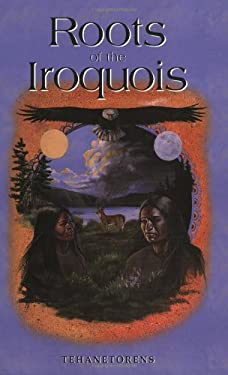 The Roots of the Iroquois 9781570670978