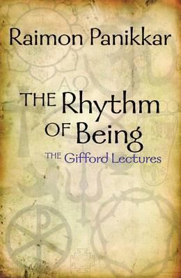 The Rhythm of Being: The Unbroken Trinity the Gifford Lectures, 1988/1989 - University of Edinburgh 9781570758553