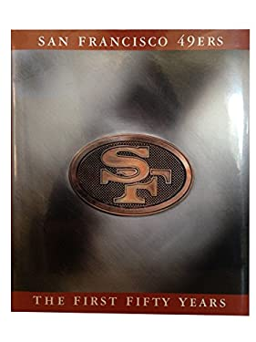 The San Francisco 49ers: The First Fifty Years 9781570361999