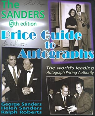 The Sanders Price Guide to Autographs: The World's Leading Autograph Pricing Authority 9781570900914