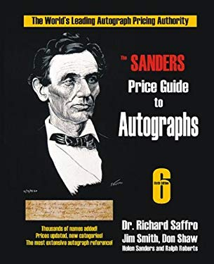 The Sanders Price Guide to Autographs: The World's Leading Autograph Pricing Authority 9781570902130