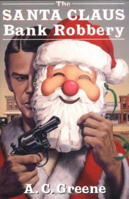 The Santa Claus Bank Robbery 9781574410716