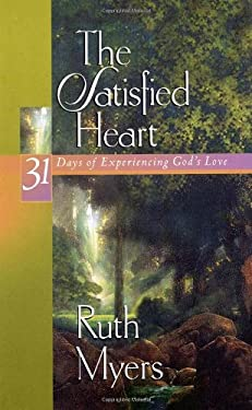 The Satisfied Heart: 31 Days of Experiencing God's Love 9781578562787