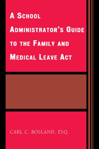 The School Administrator's Guide to the Family and Medical Leave Act 9781578865574