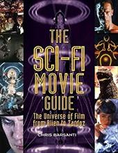 The Sci-Fi Movie Guide: The Universe of Film from Alien to Zardoz 22075226