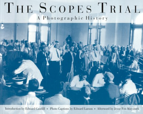 The Scopes Trial: A Photographic History 9781572330818