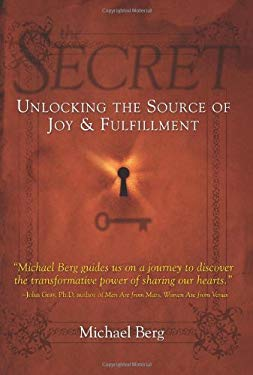 The Secret: Unlocking the Source of Joy & Fulfillment 9781571895882